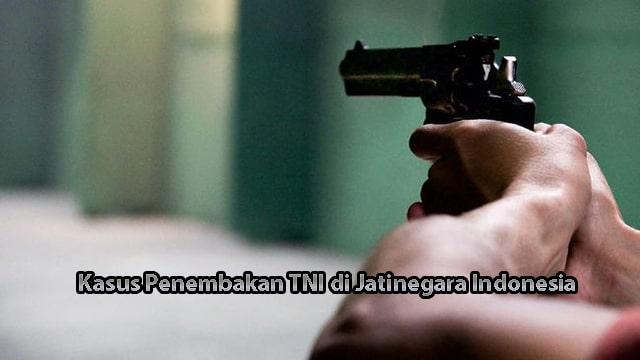Kasus Penembakan TNI di Jatinegara Indonesia